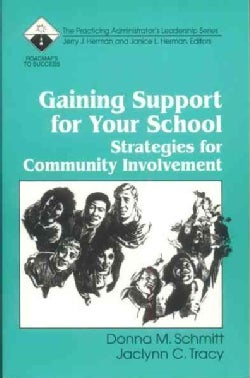 Gaining Support for Your School: Strategies for Community Involvement (Paperback)