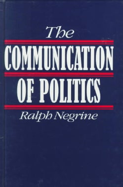 The Communication of Politics (Hardcover)