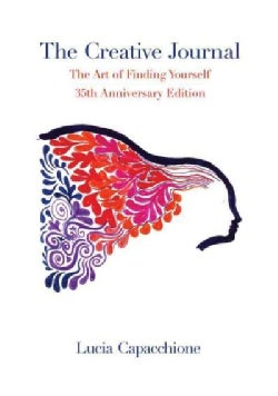 The Creative Journal: The Art of Finding Yourself: 35th Anniversary Edition (Hardcover)