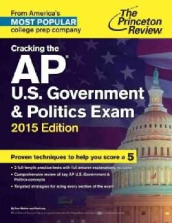 The Princeton Review Cracking the Ap U.s. Government & Politics Exam 2015 (Paperback)