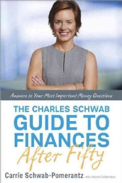 The Charles Schwab Guide to Finances After Fifty: Answers to Your Most Important Money Questions (Hardcover)