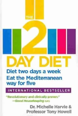 The 2 Day Diet: Diet two days a week. Eat the Mediterranean way for five (Paperback)