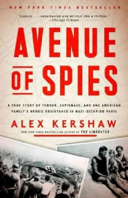 Avenue of Spies: A True Story of Terror, Espionage, and One American Family's Heroic Resistance in Nazi-occupied ... (Paperback)