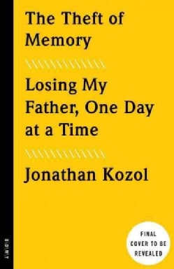 The Theft of Memory: Losing My Father, One Day at a Time (Paperback)