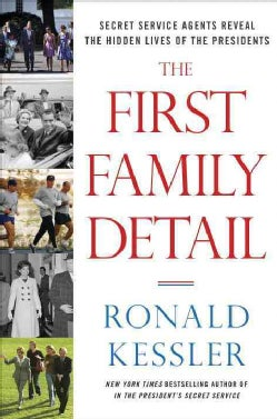 The First Family Detail: Secret Service Agents Reveal the Hidden Lives of the Presidents (CD-Audio)