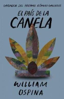 El pais de la canela / The Country of Cinnamon (Paperback)