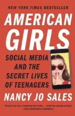 American Girls: Social Media and the Secret Lives of Teenagers (Paperback)