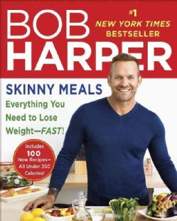 Skinny Meals: Everything You Need to Lose Weight - Fast! (Paperback)