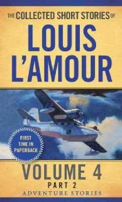 The Collected Short Stories of Louis L'amour: The Adventure Stories (Paperback)