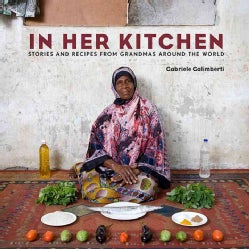 In Her Kitchen: Stories and Recipes from Grandmas Around the World (Hardcover)