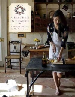A Kitchen in France: A Year of Cooking in My Farmhouse (Hardcover)