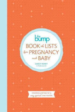 The Bump Book of Lists for Pregnancy and Baby: Checklists and Tips for a Very Special Nine Months (Paperback)