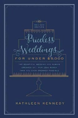 Priceless Weddings for Under $5,000 (Paperback)