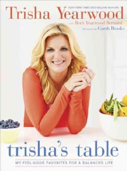 Trisha's Table: My Feel-Good Favorites for a Balanced Life (Hardcover)
