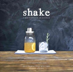 Shake: A New Perspective on Cocktails (Paperback)