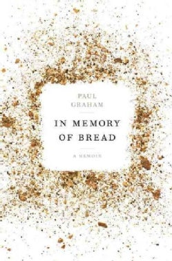 In Memory of Bread: A Memoir (Hardcover)