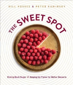 The Sweet Spot: Dialing Back Sugar and Amping Up Flavor (Hardcover)