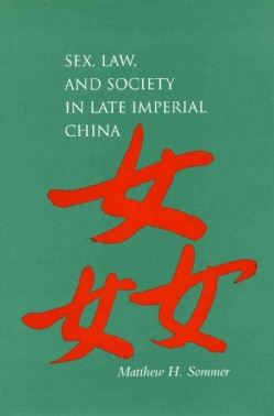 Sex, Law, and Society in Late Imperial China (Paperback)