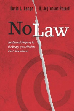 No Law: Intellectual Property in the Image of an Absolute First Amendment (Paperback)