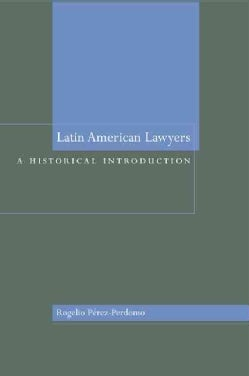 Latin American Lawyers: A Historical Introduction (Hardcover)