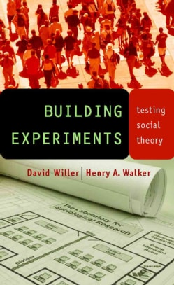 Building Experiments: Testing Social Theory (Paperback)