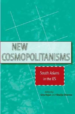 New Cosmopolitanisms: South Asians in the US (Hardcover)