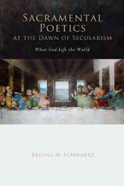 Sacramental Poetics at the Dawn of Secularism: When God Left the World (Hardcover)