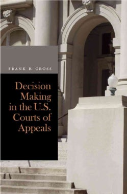 Decision Making in the U.S. Courts of Appeals (Paperback)