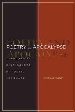 Poetry and Apocalypse: Theological Disclosures of Poetic Language (Hardcover)