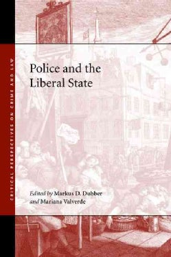 Police and the Liberal State (Hardcover)