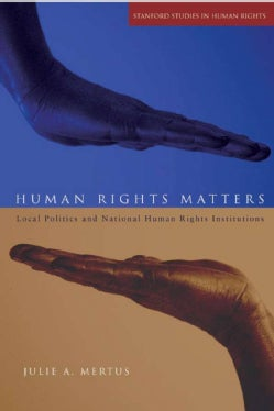 Human Rights Matters: Local Politics and National Human Rights Institutions (Paperback)