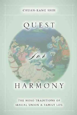 Quest for Harmony: The Moso Traditions of Sexual Union and Family Life (Hardcover)