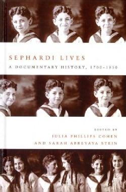 Sephardi Lives: A Documentary History, 1700-1950 (Hardcover)