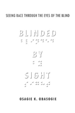 Blinded by Sight: Seeing Race Through the Eyes of the Blind (Hardcover)