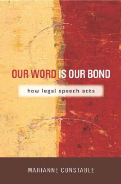 Our Word Is Our Bond: How Legal Speech Acts (Paperback)