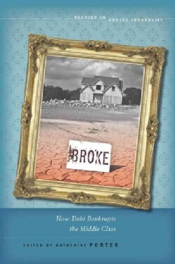 Broke: How Debt Bankrupts the Middle Class (Paperback)