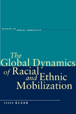 The Global Dynamics of Racial and Ethnic Mobilization (Paperback)