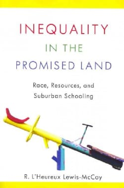 Inequality in the Promised Land: Race, Resources, and Suburban Schooling (Paperback)