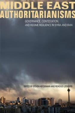 Middle East Authoritarianisms: Governance, Contestation, and Regime Resilience in Syria and Iran (Paperback)