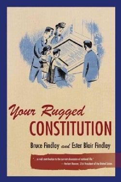 Your Rugged Constitution: How America's House of Freedom Is Planned and Built: 1969 Edition (Hardcover)