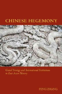 Chinese Hegemony: Grand Strategy and International Institutions in East Asian History (Hardcover)