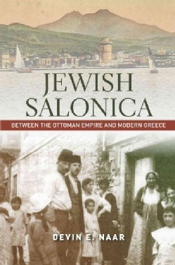 Jewish Salonica: Between the Ottoman Empire and Modern Greece (Hardcover)