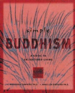 Simple Buddhism: A Guide to Enlightened Living (Paperback)