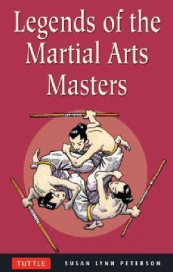Legends of the Martial Arts Masters (Paperback)