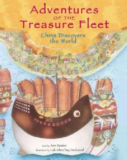Adventures of the Treasure Fleet: China Discovers the World (Hardcover)