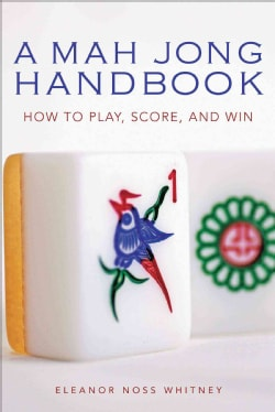 A Mah Jong Handbook: How to Play, Score, and Win (Paperback)
