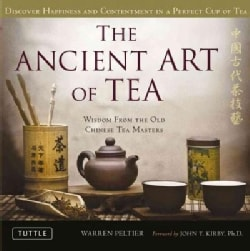 The Ancient Art of Tea: Discover Happiness and Contentment in a Perfect Cup of Tea (Hardcover)