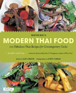 Modern Thai Food: 100 Fabulous Thai Recipes for Contemporary Cooks (Paperback)