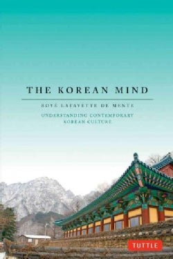 The Korean Mind: Understanding Contemporary Korean Culture (Paperback)