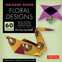 Origami Paper Floral Designs: It's Fun to Fold! (Other book format)